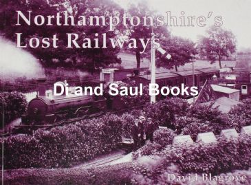 Northamptonshire's Lost Railways, by David Blagrove